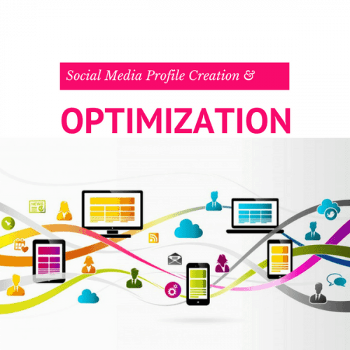 Social Media Profile Creation and Optimization