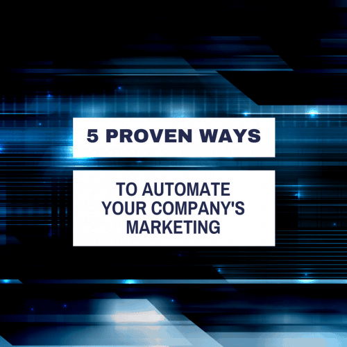 5 Proven Ways To Automated Your Companys Marketing