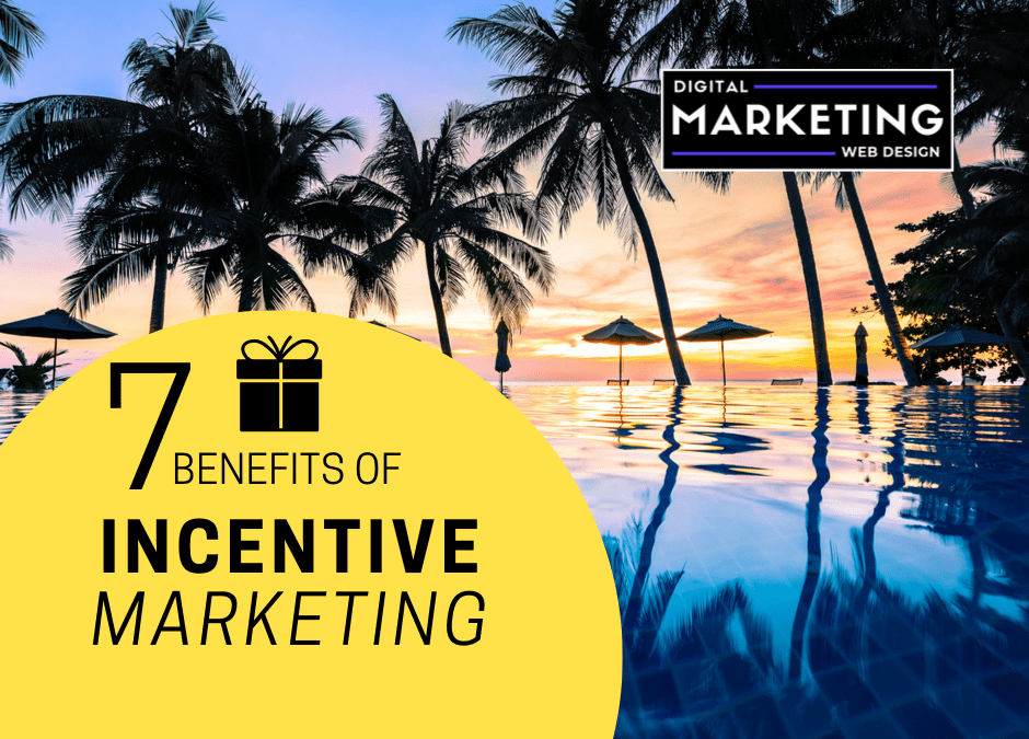 7 Benefits Of Incentive Marketing