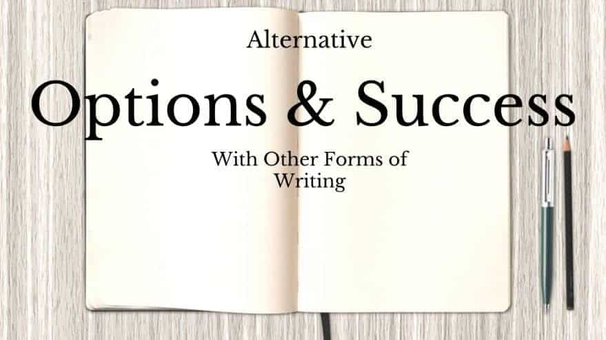 Alternative Options and Success with Other Forms of Writing