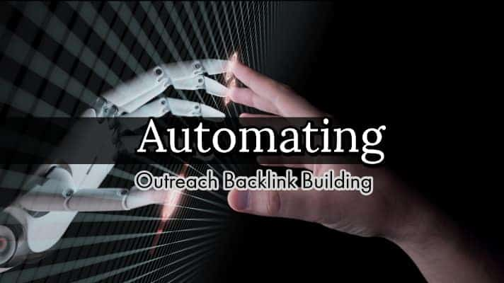 Automating Outreach Backlink Building