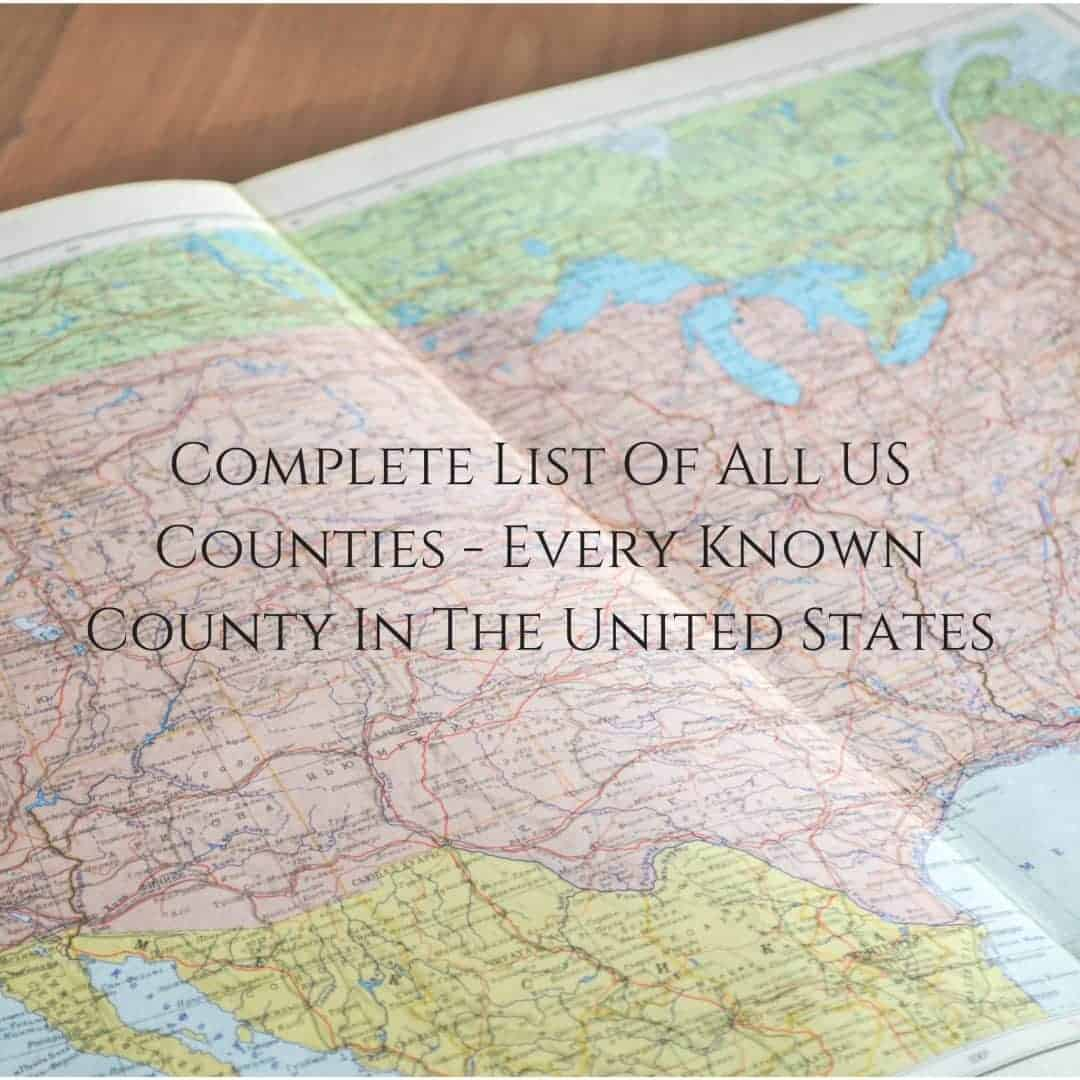 Complete List Of All US Counties - Every Known County In The United States