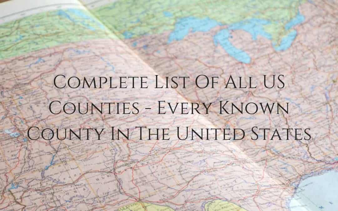 Complete List Of All US Counties – Every Known County In The United States
