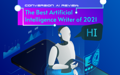 Conversion AI Review: The Best Artificial Intelligence Writer of 2021