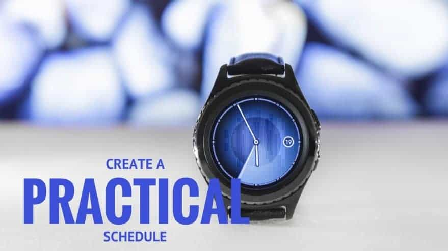 Create a Practical Schedule