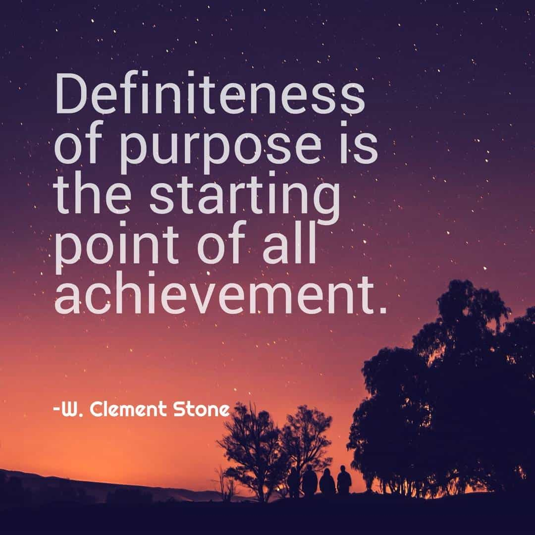 Definiteness of purpose is the starting point of all achievement. - W. Clement Stone