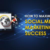 How To Maximize Your Social Media Marketing Success