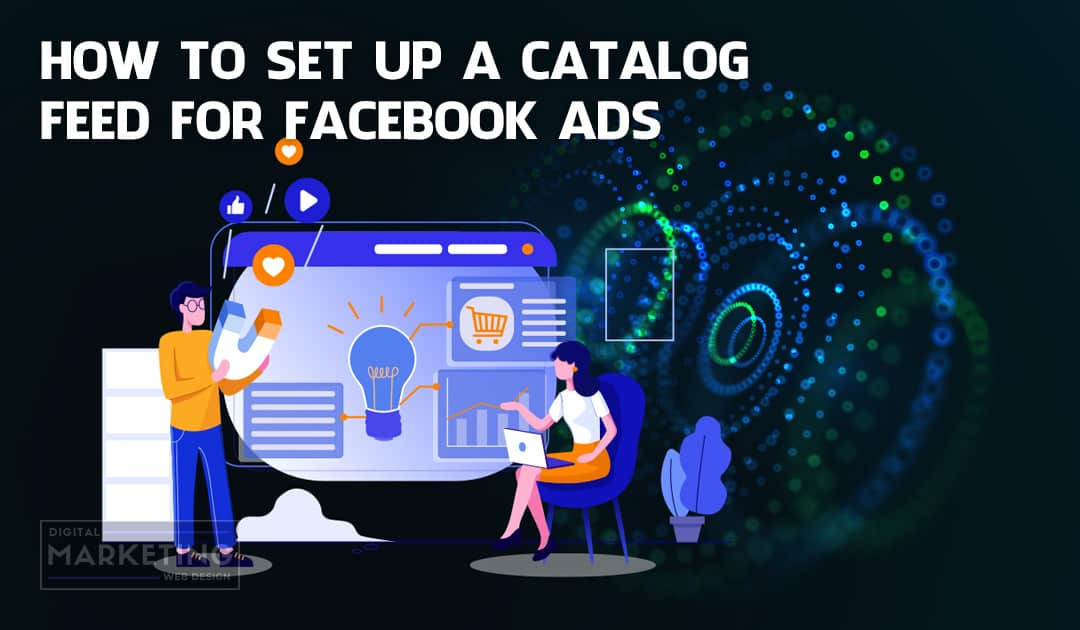 How To Setup A Catalog Feed For Facebook Ads