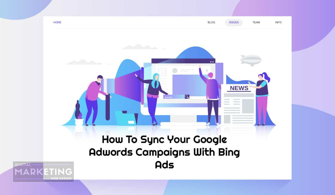 How To Sync Your Google Adwords Campaigns With Bing Ads