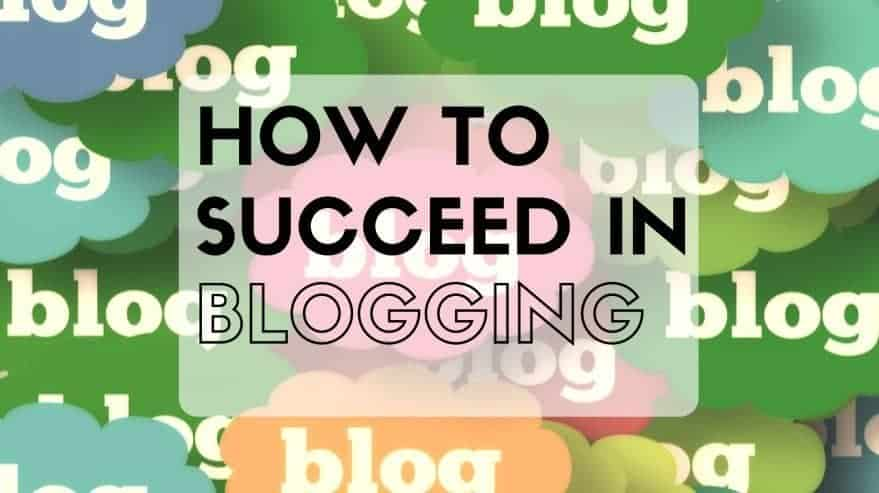 How to Succeed in Blogging