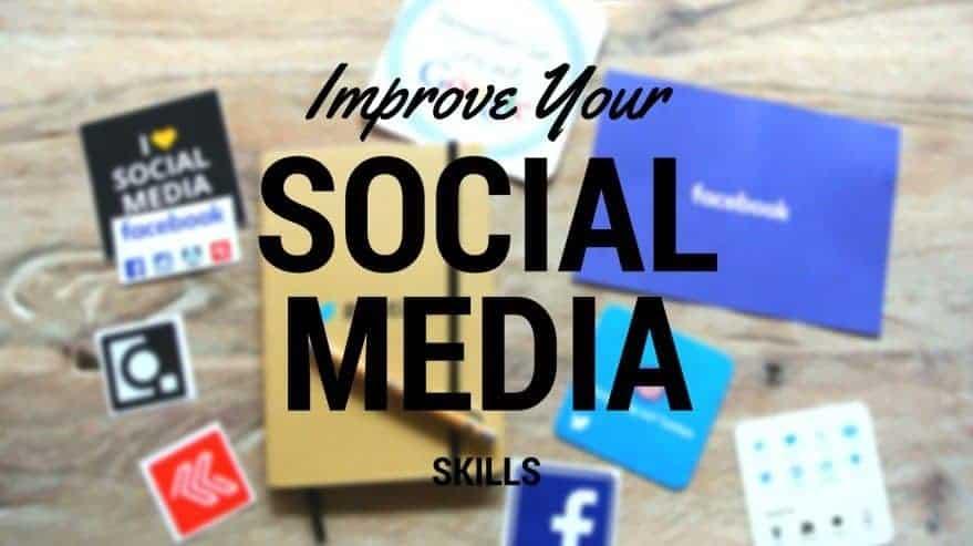 Improve Your Social Media Skills