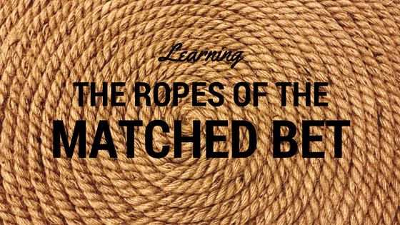 Learning The Ropes Of Matched Betting