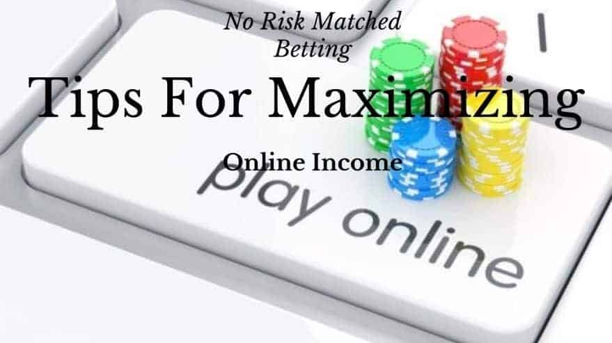 No Risk Matched Betting Tips For Maximizing Online Income