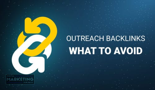 Outreach Backlinks - What To Avoid - Outreach Link Building Opportunities