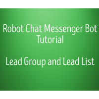 Robot Chat Messenger Bot Tutorial - Lead Group and Lead List