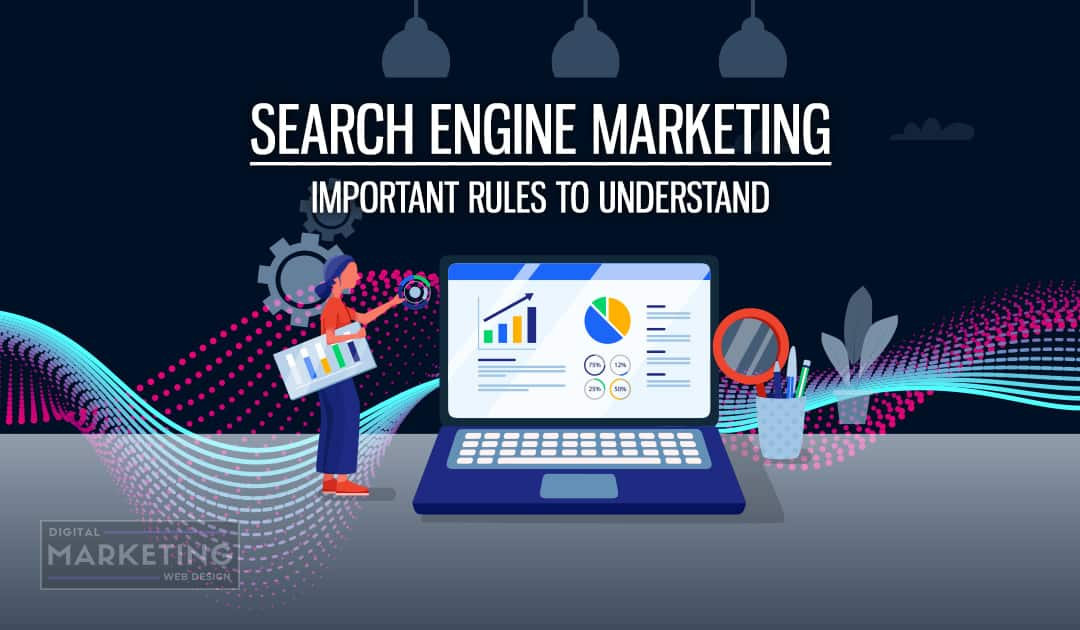 Search Engine Marketing - Important Rules To Understand - What Makes A Successful Search Engine Marketing Campaign