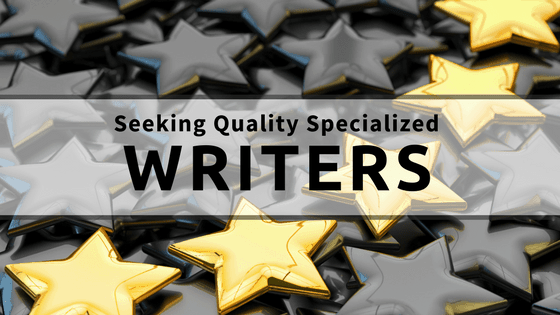 Seeking Quality Specialized Writers
