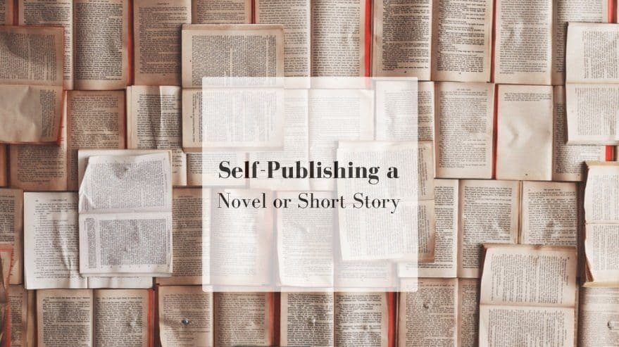 Self-Publishing a Novel or Short Story