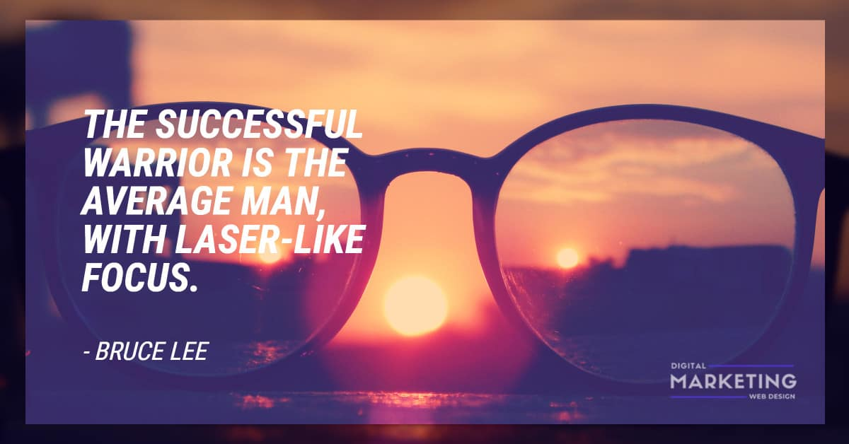 THE SUCCESSFUL WARRIOR IS THE AVERAGE MAN, WITH LASER-LIKE FOCUS - BRUCE LEE 2