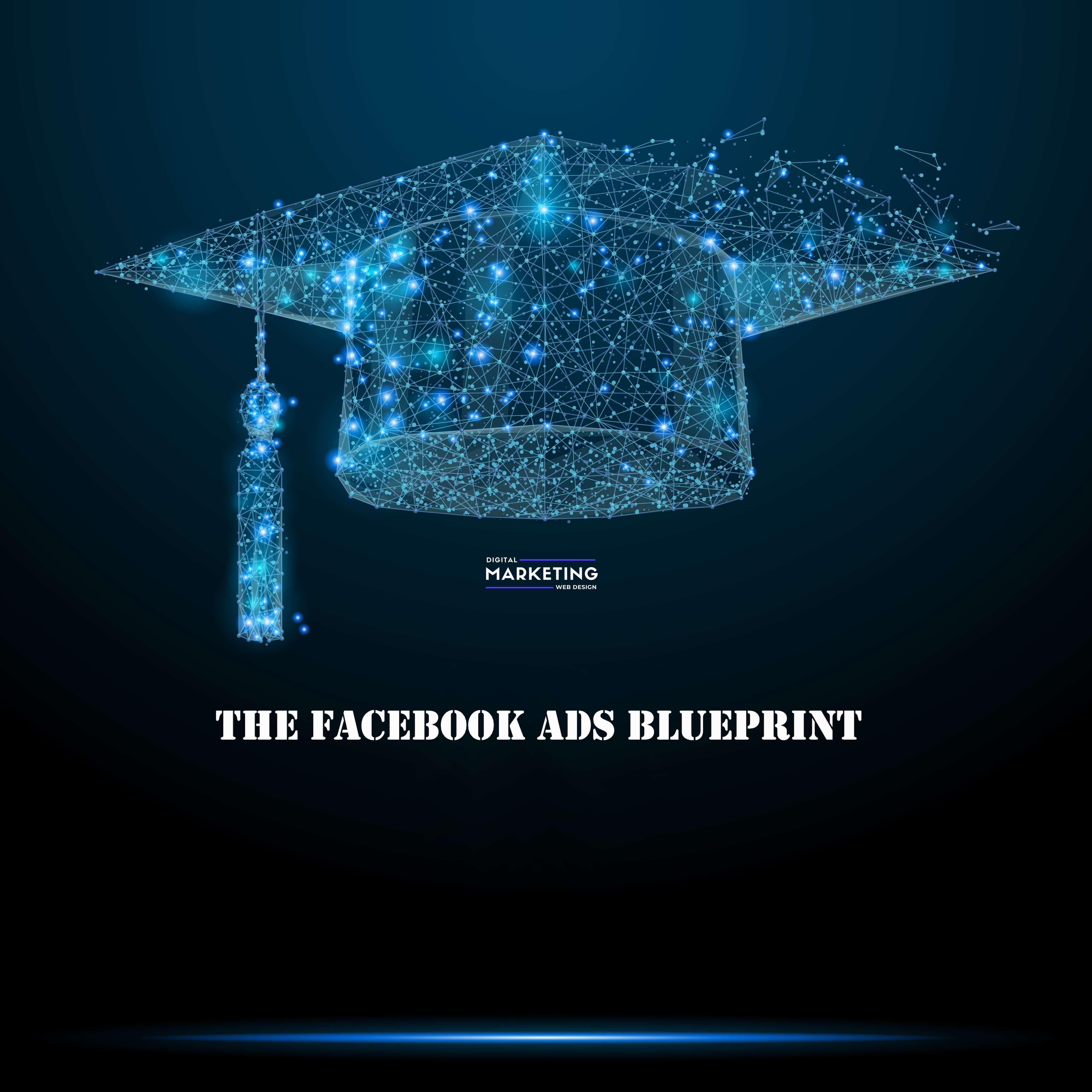 The Facebook Ads Blueprint 1