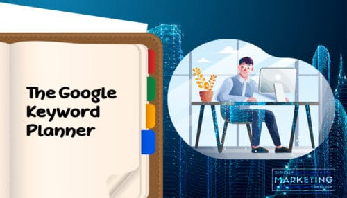 The Google Keyword Planner - Getting Started With Keyword Research