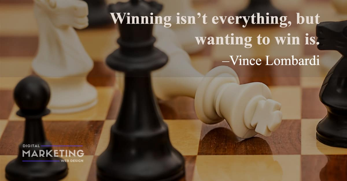 Winning isn't everything, but wanting to win is - Vince Lombardi 1
